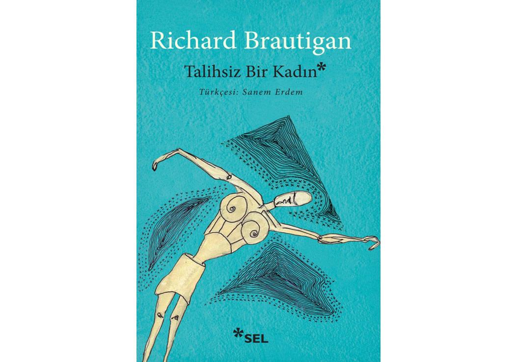 "Richard Brautigan'dan ""Talihsiz Bir Kadın"""