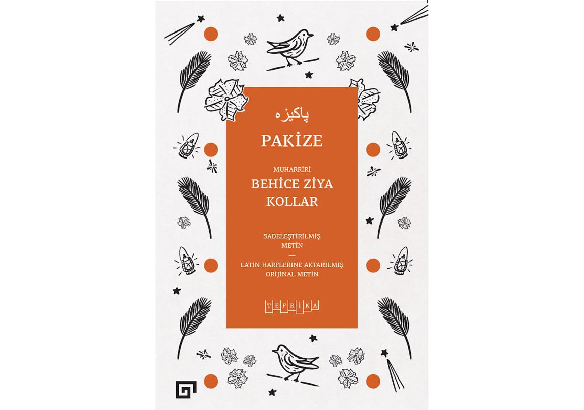 """Behice Ziya Kollar'ın """"Pakize""""si Latin Harflerine Aktarıldı"""