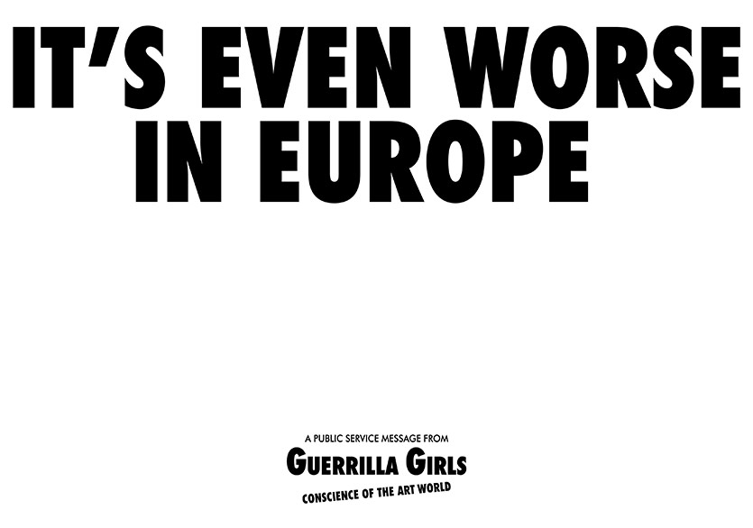 It's even worse in Europe, 1986, Courtesy the Guerrilla Girls