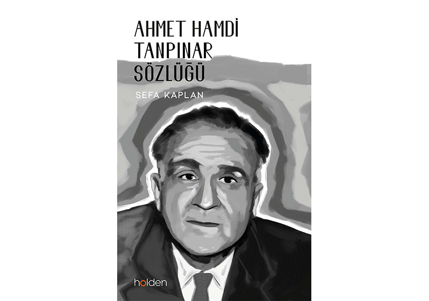 """Sefa Kaplan'dan """"Ahmet Hamdi Tanpınar Sözlüğü"""""""