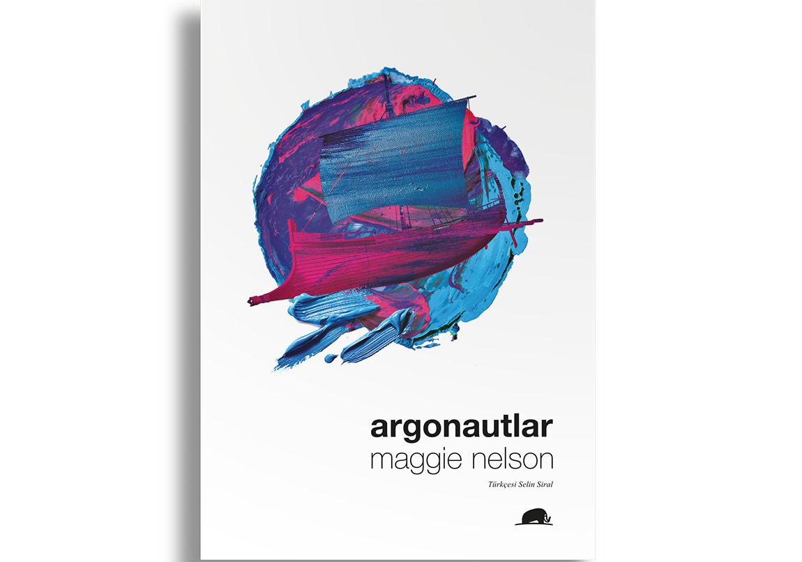 """Maggie Nelson'ın """"Argonautlar""""ı Türkçede!"""
