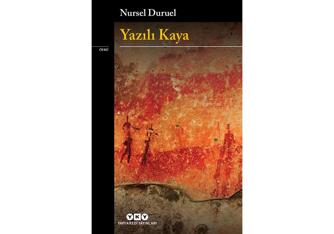 Nursel Duruel'den Yeni Öyküler: Yazılı Kaya