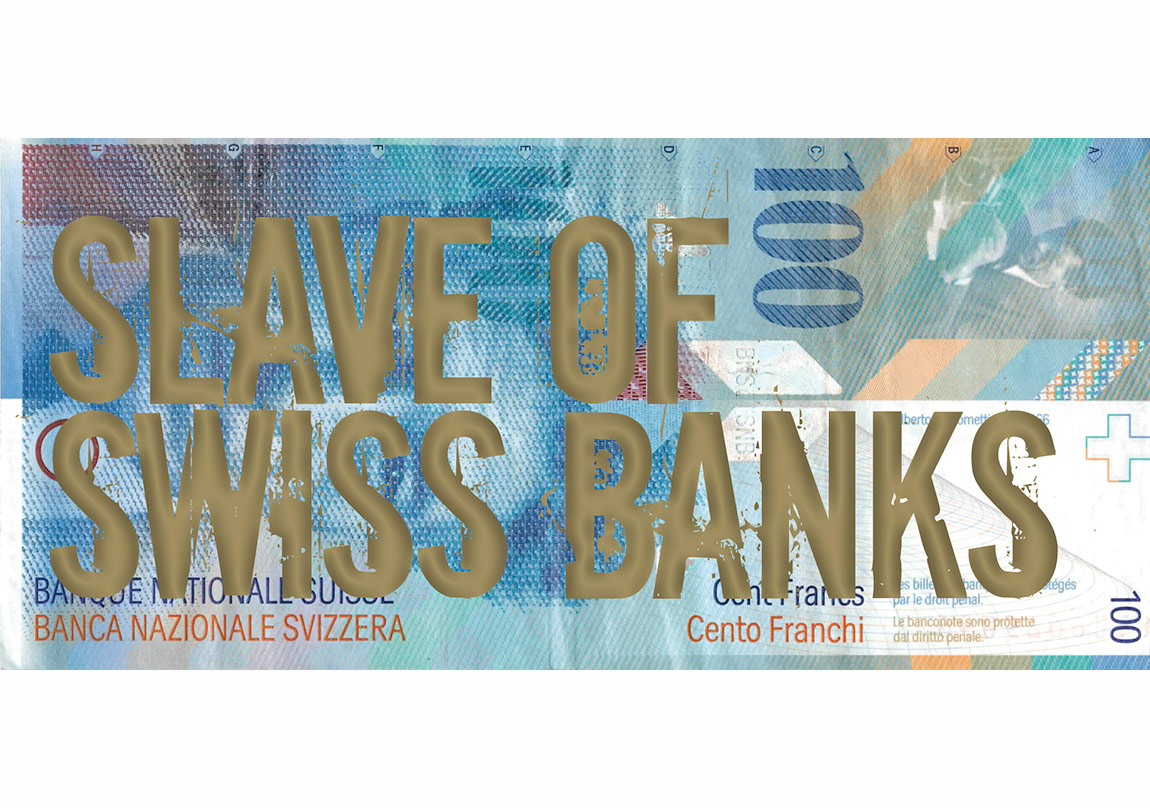 Slave of Swiss Banks / 100 CHF bill and silk print, Edition of 10, 2012
