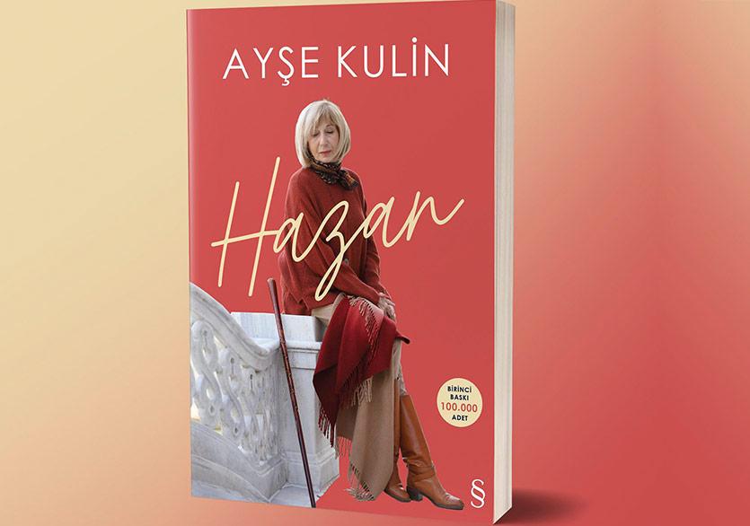 """Ayşe Kulin'den Otobiyografik Yolculuğuna Bir Son: """"Hazan"""""""