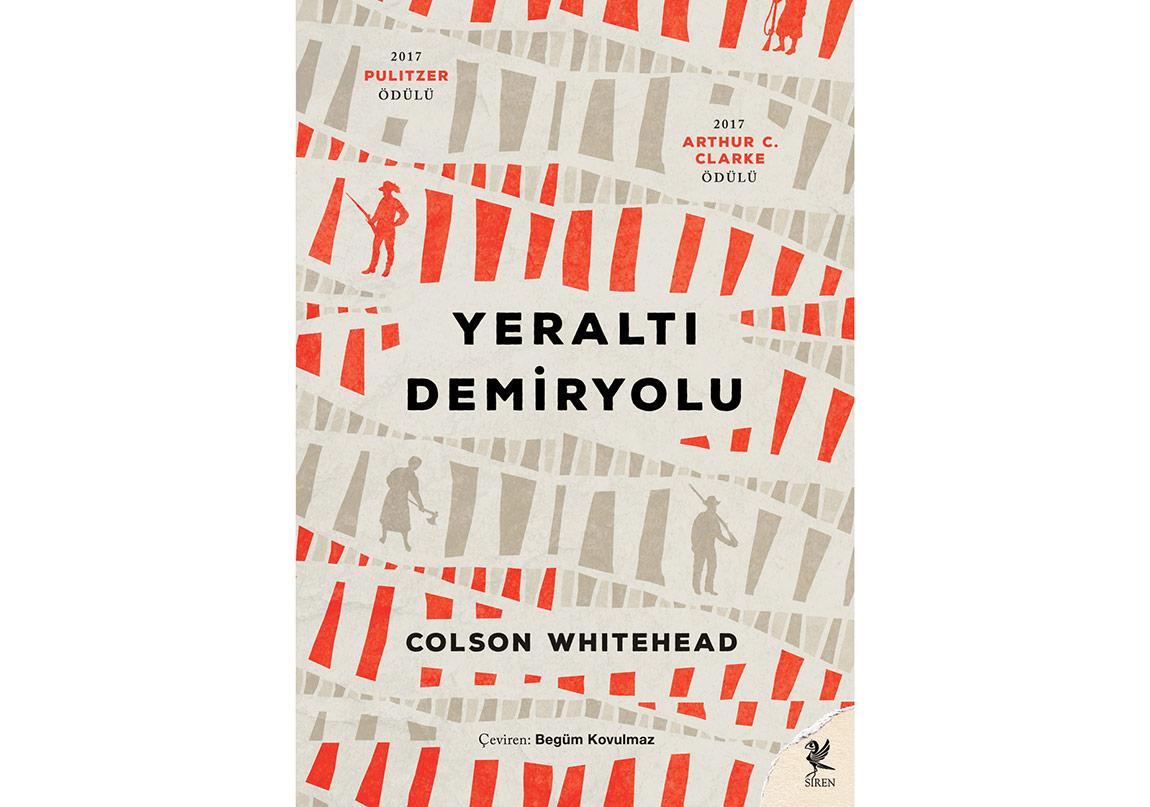 """Colson Whitehead'in """"Yeraltı Demiryolu"""" Türkçede!"""