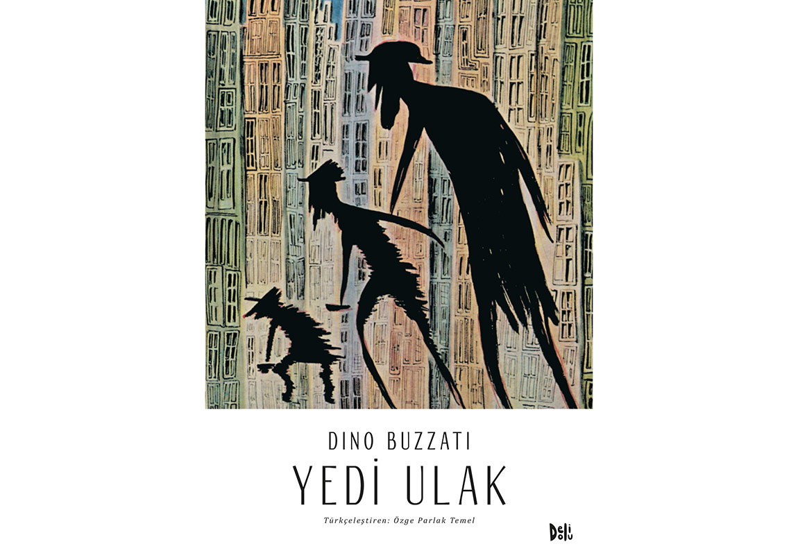 Dino Buzzati'den Bir Seçki: Yedi Ulak