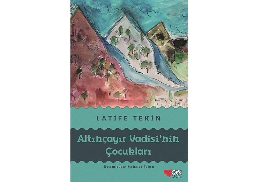 Latife Tekin'den Çocuklar İçin Bir Roman