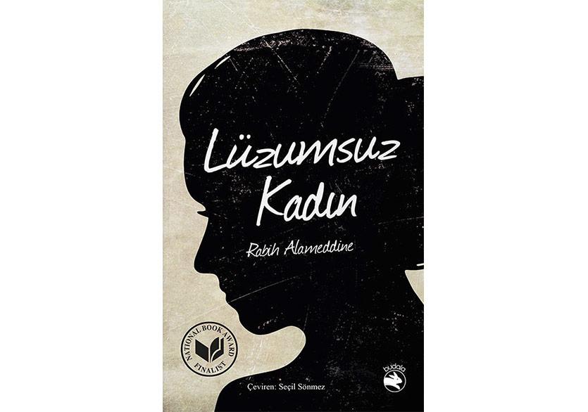 """Rabih Alameddine'nin """"Lüzumsuz Kadın"""" Romanı Türkçede"""