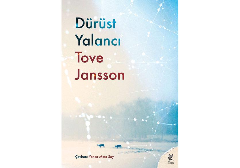 Tove Jansson'dan Naif ve Sarsıcı Bir Roman: Dürüst Yalancı