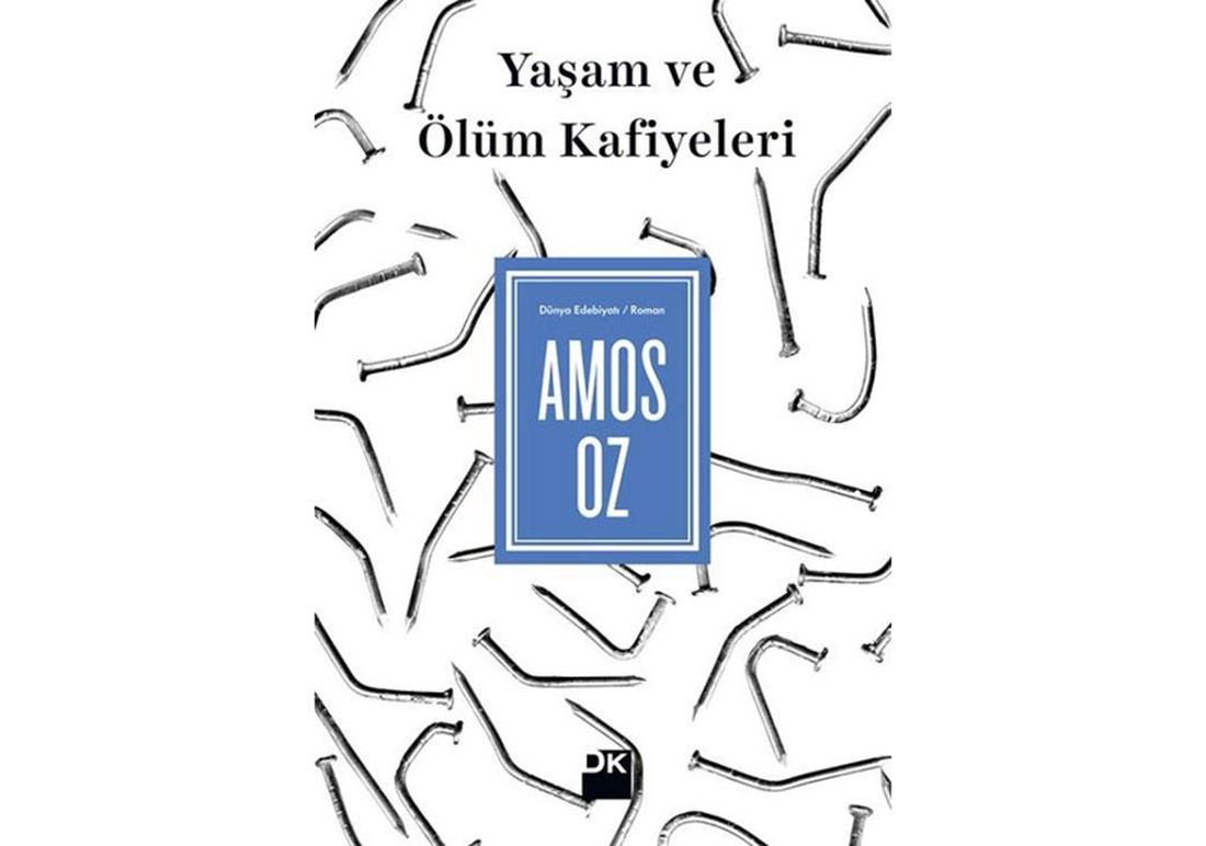 Amos Oz'dan Yaşam ve Ölüm Kafiyeleri
