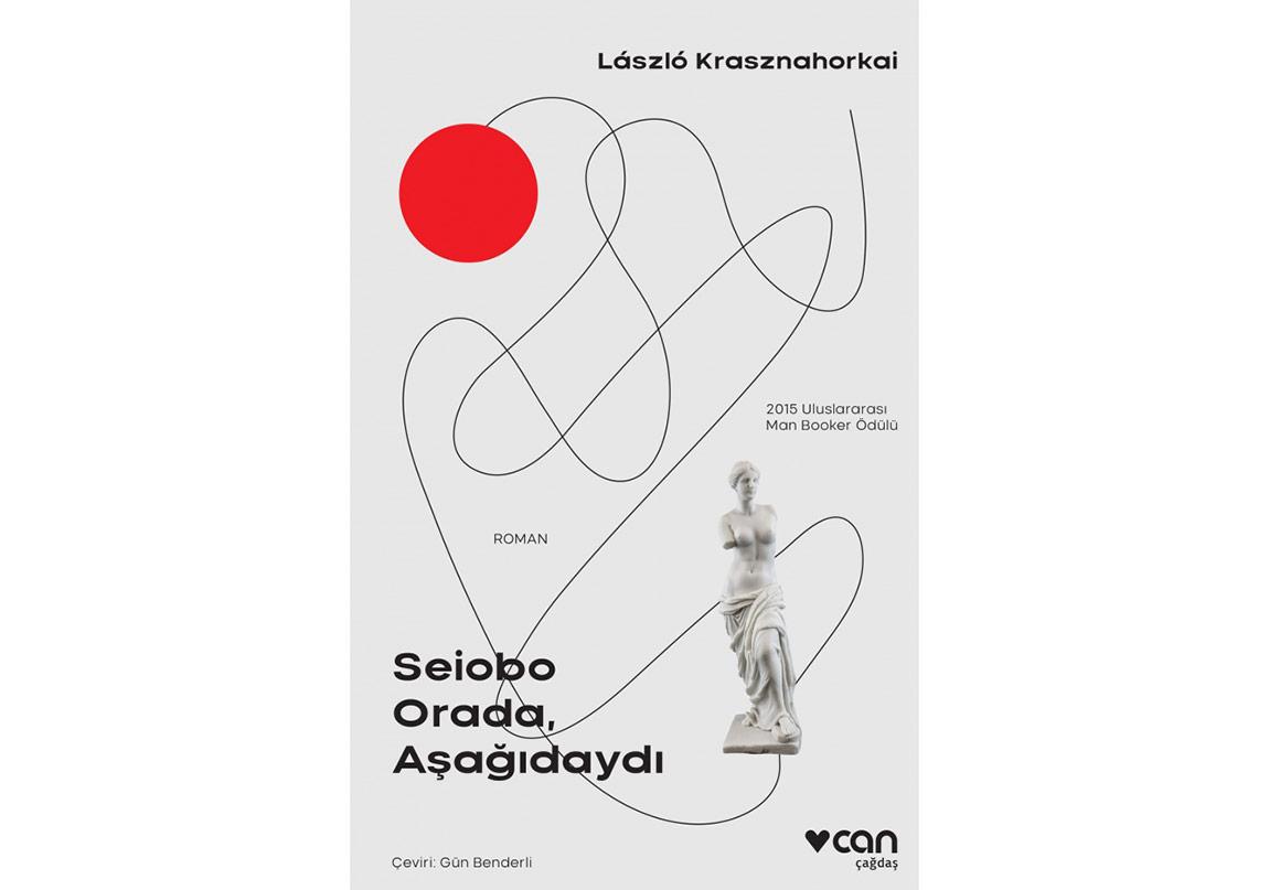 László Krasznahorkai'nin Sıra Dışı Romanı: Seiobo Orada, Aşağıdaydı