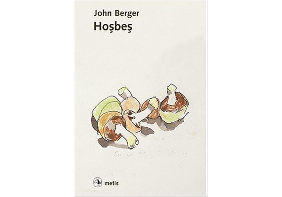 John Berger, Hoşbeş, Metis Kitap