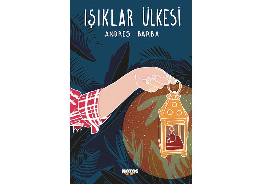 """Andrés Barba'dan """"Işıklar Ülkesi"""""""