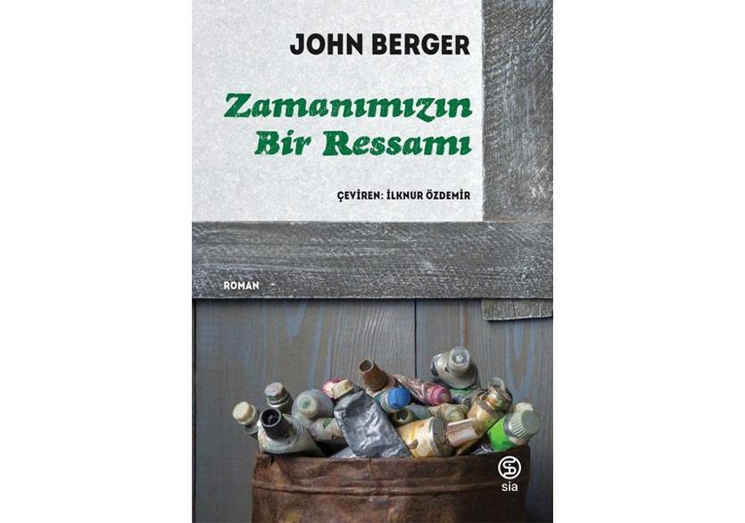 """John Berger'dan """"Zamanımızın Bir Ressamı"""""""