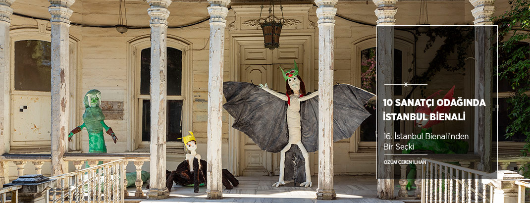 10 Sanatçı Odağında İstanbul Bienali