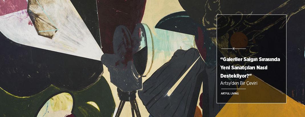 Galeriler Salgın Sırasında Yeni Sanatçıları Nasıl Destekliyor ve Anlaşma İmzalıyor?
