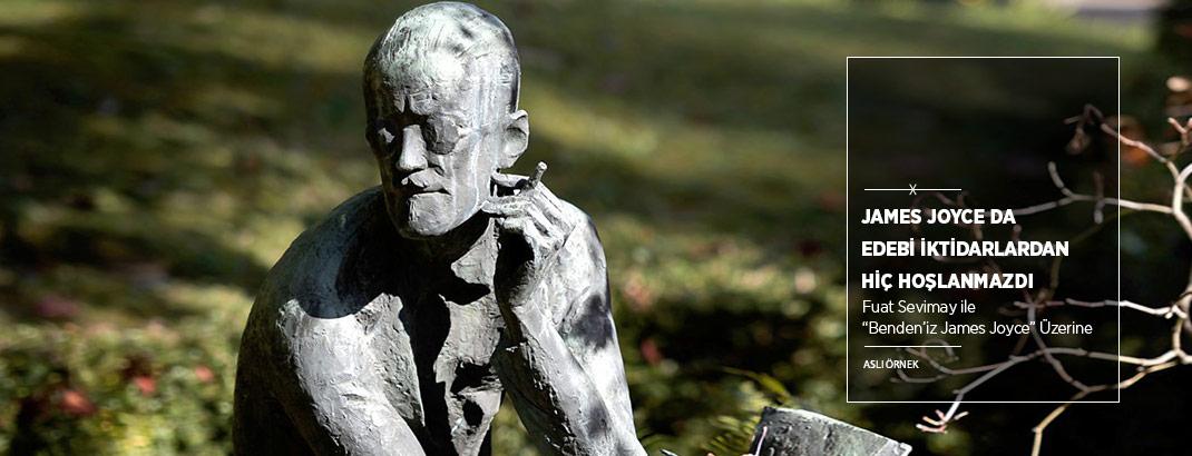 """James Joyce da Edebi İktidarlardan Hiç Hazzetmezdi"""
