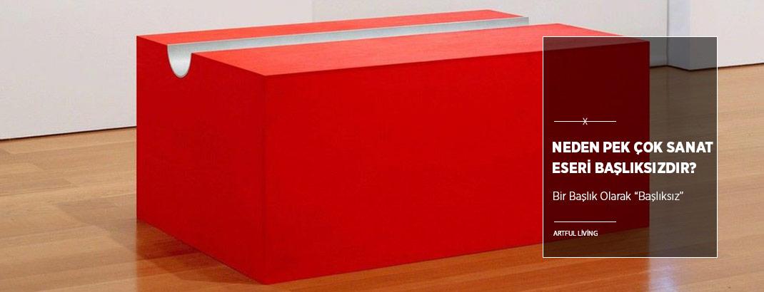 Neden Pek Çok Sanat Eseri Başlıksızdır?