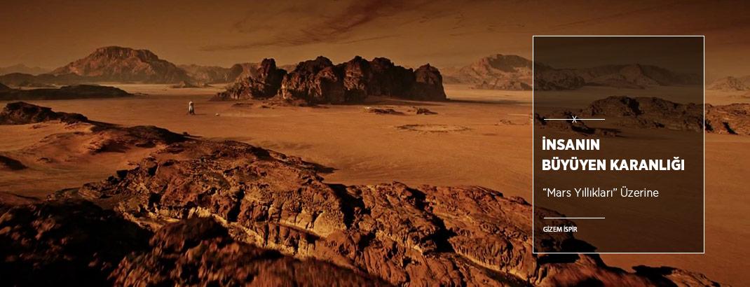 İnsanın Büyüyen Karanlığı: Mars Yıllıkları