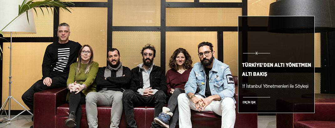 Türkiye'den Altı Yönetmen Altı Bakış