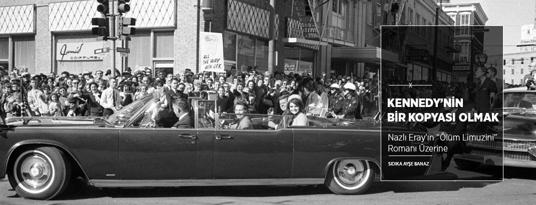 Kennedy'nin Bir Kopyası Olmak