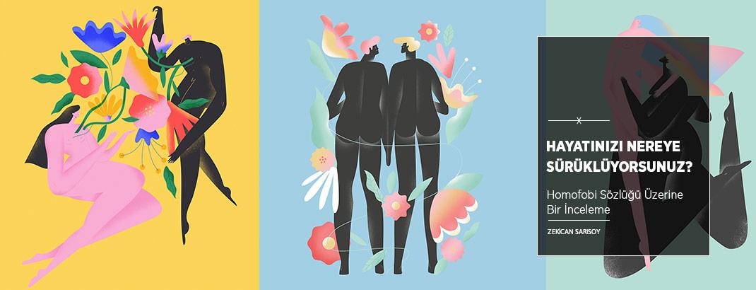 Homofobi Sözlüğü: Hayatınızı Nereye Sürüklüyorsunuz?