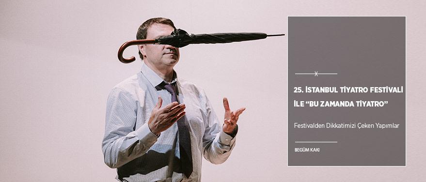 """25. İstanbul Tiyatro Festivali ile """"Bu Zamanda Tiyatro"""""""