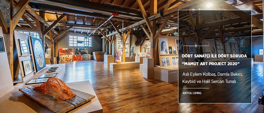 """Dört Sanatçı ile Dört Soruda """"Mamut Art Project 2020"""""""