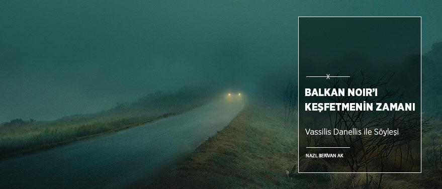Okura ve Yayıncıya Çağrı: Balkan Noir'ı Keşfetmenin Zamanı