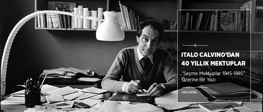 Italo Calvino'dan 40 Yıllık Mektuplar