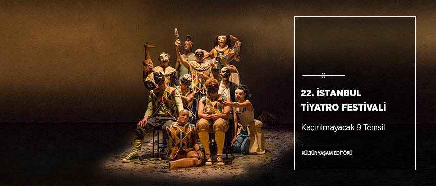 22. İstanbul Tiyatro Festivali'nde Kaçırılmayacak 9 Temsil
