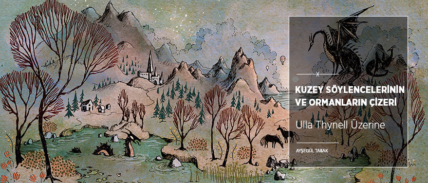 Kuzey Söylencelerinin ve Ormanların Çizeri: Ulla Thynell