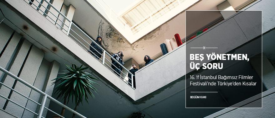 Beş Yönetmen, Üç Soru ile Türkiye'den Kısalar