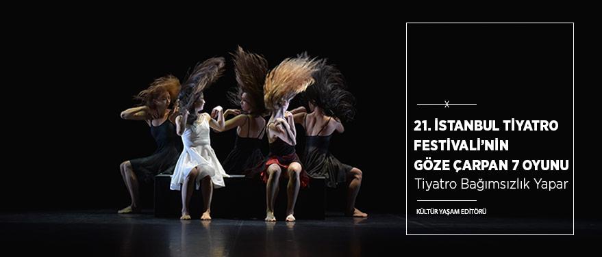 21. İstanbul Tiyatro Festivali'nin Göze Çarpan 7 Oyunu